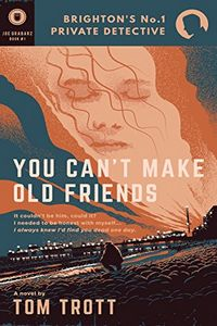 You Can't Make Old Friends by Tom Trott