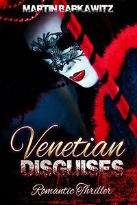 Venetian Disguises by Martin Barkawitz