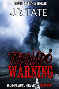 Tornado Warning by J. R. Tate