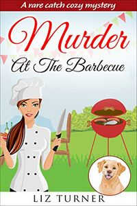 Murder at the Barbecue by Liz Turner