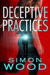 Deceptive Practices by Simon Wood