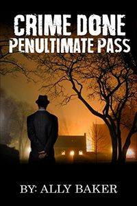 Crime Done Penultimate Pass by Ally Baker