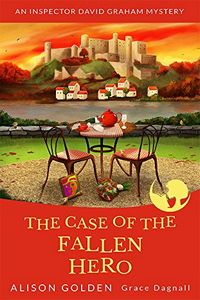 The Case of the Fallen Hero by Alison Golden