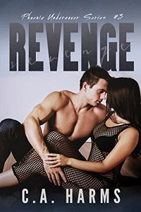Revenge by C. A. Harms