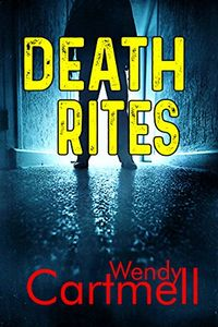 Death Rites by Wendy Cartmell
