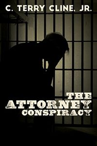 The Attorney Conspiracy by C. Terry Cline, Jr.