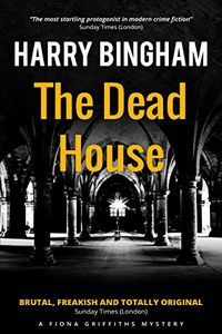 The Dead House by Harry Bingham