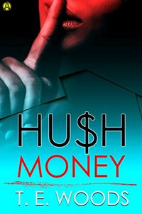 Hush Money by T. E. Woods