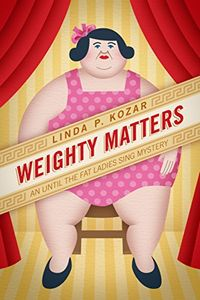 Weighty Matters by Linda P. Kozar