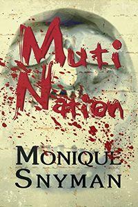 Muti Nation by Monique Snyman