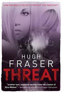 Threat by Hugh Fraser