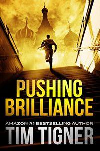 Pushing Brilliance by Tim Tigner
