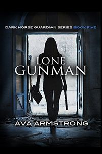 Lone Gunman by Ava Armstrong