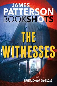 The Witnesses by James Patterson with Brendan DuBois