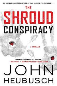 The Shroud Conspiracy by John Heubusch