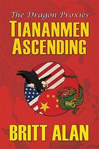 Tiananmen Ascending by Britt Alan