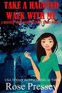 Take a Haunted Walk with Me by Rose Pressey