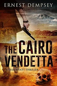 The Cairo Vendetta by Ernest Dempsey
