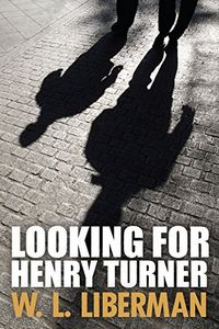 Looking for Henry Turner by W. L. Liberman