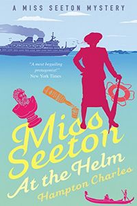 Miss Seeton at the Helm by Hampton Charles