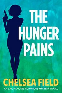 The Hunger Pains by Chelsea Field