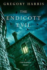 The Endicott Evil by Gregory Harris
