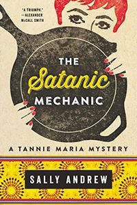 The Satanic Mechanic by Sally Andrew