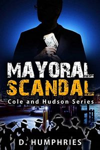 Mayoral Scandal by D. Humphries
