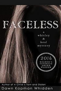 Faceless by Dawn Kopman Whidden