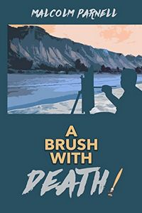 A Brush with Death by Malcolm Parnell