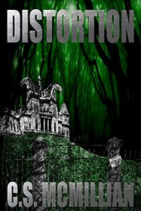Distortion by C. S. McMillian