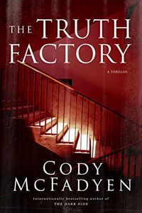 The Truth Factory by Cody McFadyen