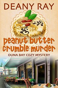 Peanut Butter Crumble Murder by Deany Ray
