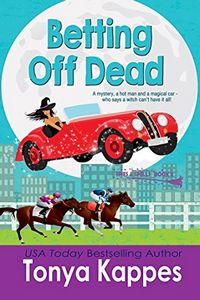 Betting Off Dead by Tonya Kappes