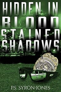 Hidden in Blood Stained Shadows by P. S. Syron-Jones