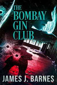 The Bombay Gin Club by James J. Barnes