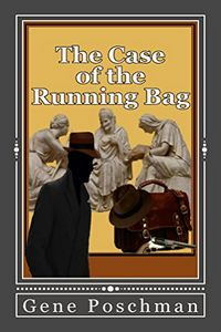 The Case of the Running Bag by Gene Poschman
