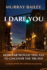 I Dare You by Murray Bailey