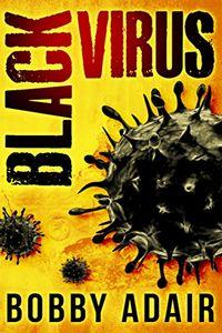 Black Virus by Bobby Adair