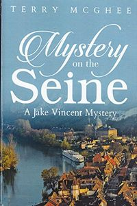 Mystery on the Seine by Terry McGhee