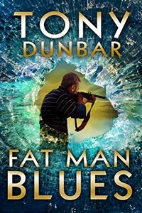 Fat Man Blues by Tony Dunbar