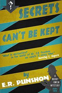 Secrets Can't Be Kept by E. R. Punshon