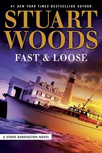 Fast & Loose by Stuart Woods