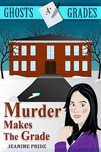 Murder Makes the Grade by Jeanine Pride