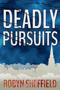 Deadly Pursuits by Robyn Sheffield
