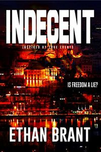 Indecent by Ethan Brant