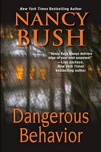 Dangerous Behavior by Nancy Bush