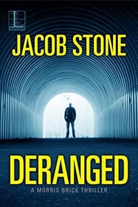 Deranged by Jacob Stone
