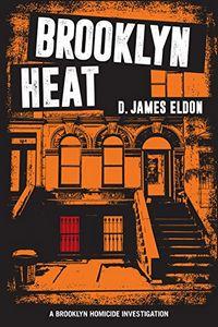 Brooklyn Heat by D. James Eldon