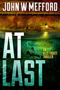 AT Last by John W. Mefford